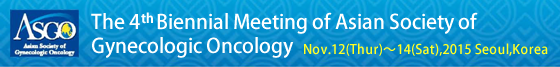 The 4th Biennial Meeting of Asian Society of Gynecologic Oncology